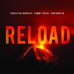 Sebastian Ingrosso & Tommy Trash Ft. John Martin - Reload